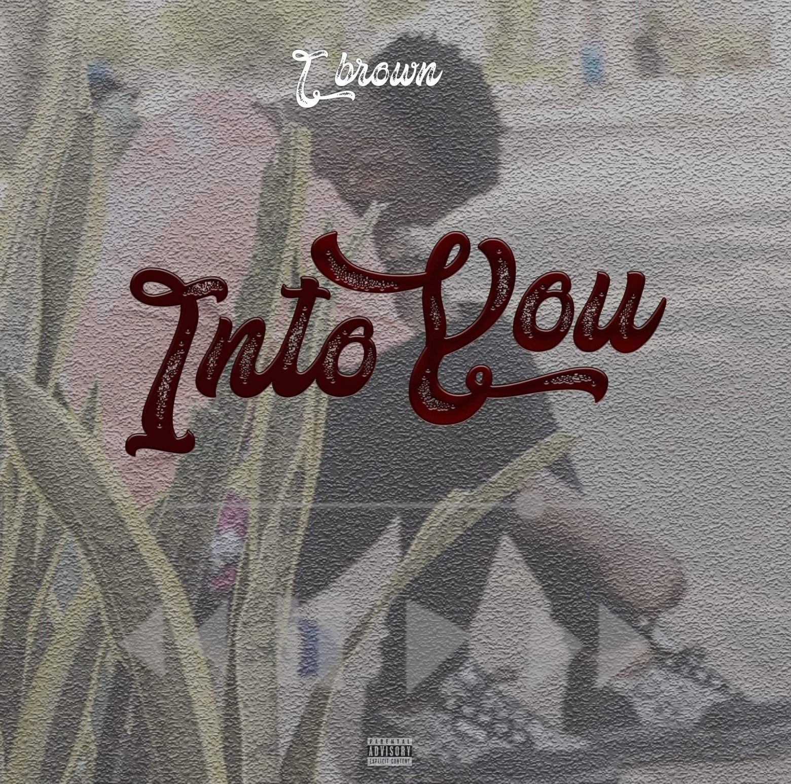 T Brown - Into You