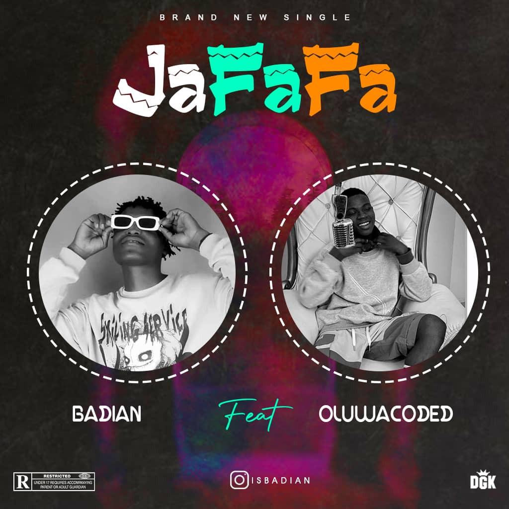 Badian Ft. Oluwacoded - Jafafa